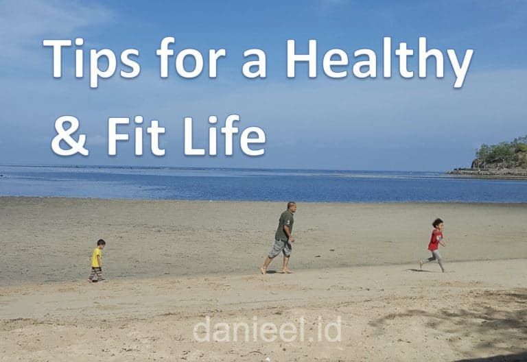 18 Tips for a Healthy and Fit Life